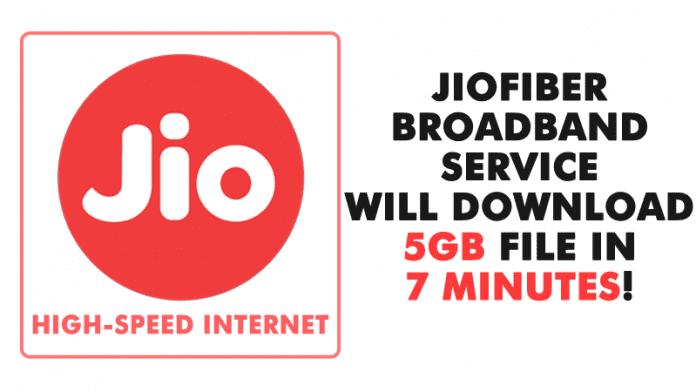 JioFiber Broadband Service Will Download 5GB File In 7 Minutes!