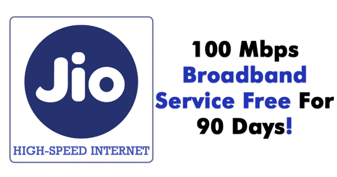 Jio To Offer 100 Mbps Broadband Service With Free 90 Days Trial