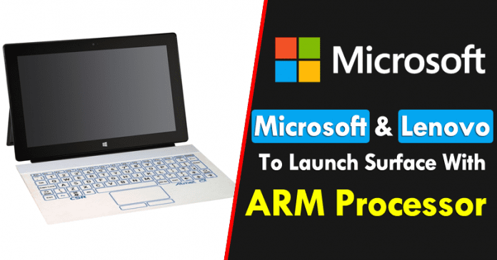 Microsoft And Lenovo To Launch Surface With ARM Processor