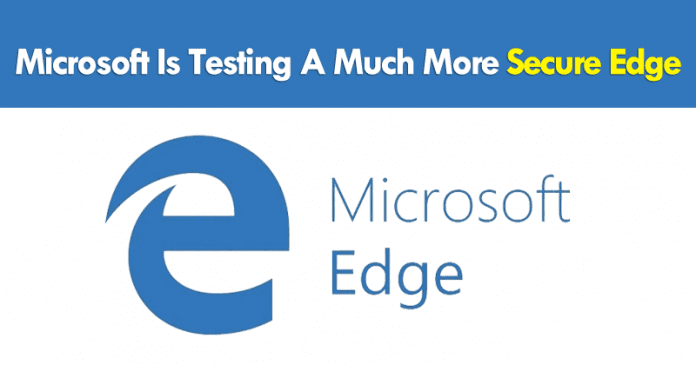 Microsoft Is Testing A Much More Secure Edge