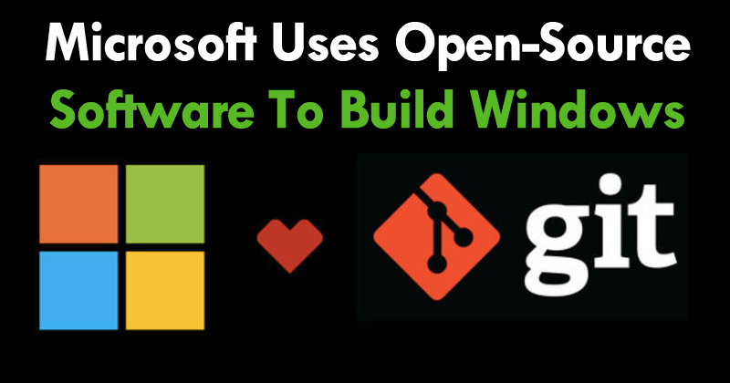 Microsoft Uses Open Source Software To Build Windows