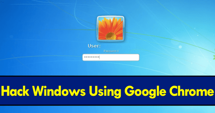 Now You Can Hack Windows Using Google Chrome