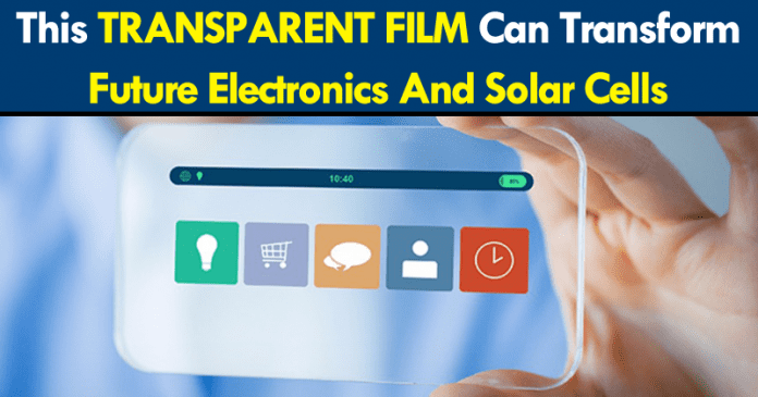 This Transparent Film Can Transform Future Electronics And Solar Cells