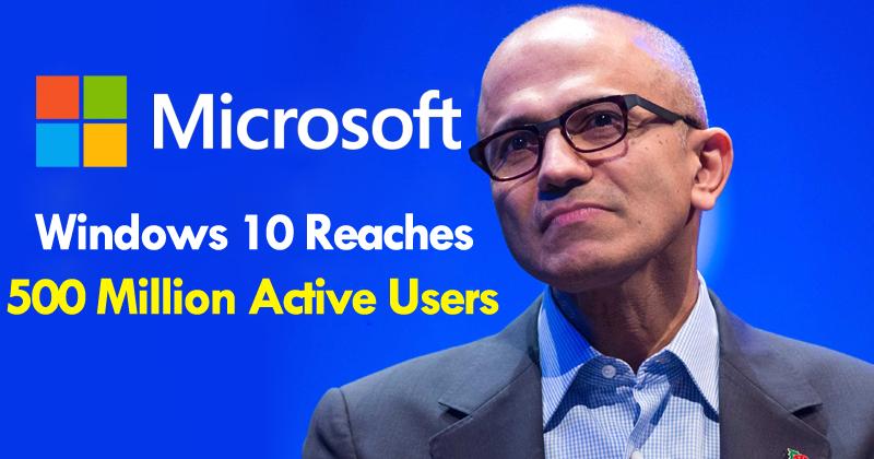 Windows 10 Reaches 500 Million Active Users