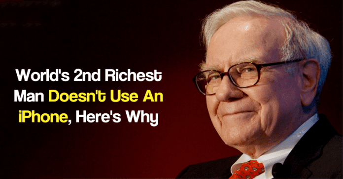 World's Second-Richest Man Warren Buffett Doesn't Use An iPhone, Here's Why