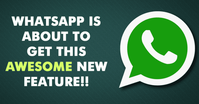 WhatsApp Is About To Get This Awesome New Feature!