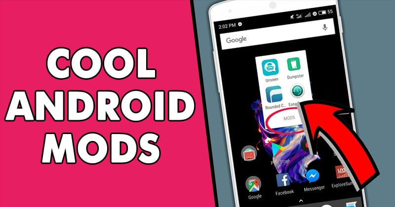 15 Cool Android Mods you Should Definitely Use