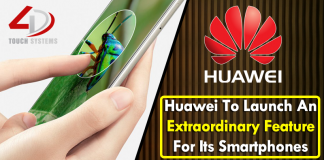 Huawei To Launch An Extraordinary Feature For Its Smartphones