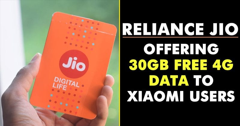 Reliance Jio Offering 30GB Free 4G Data To Xiaomi Users