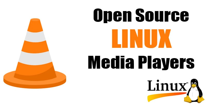 10 Best Open Source Linux Media Players You Need To Try
