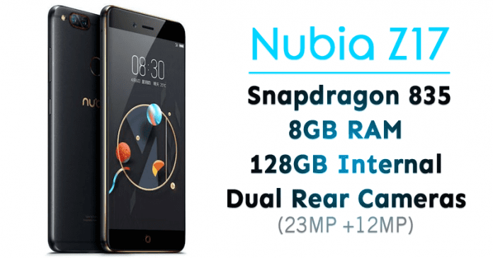 Nubia Z17 Launched With 8GB RAM, Snapdragon 835, 128GB Internal