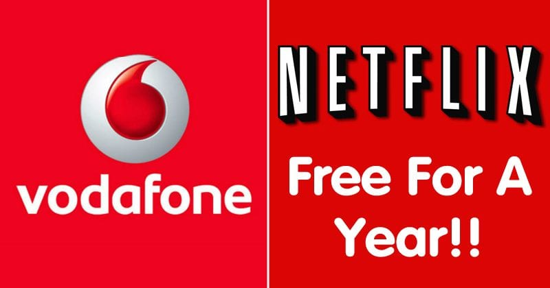 Vodafone Users, Here's How You Can Get Netflix 'Free' For A Year