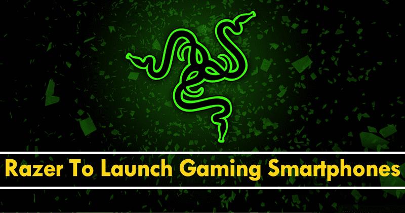 Razer To Launch Gaming Smartphones Soon