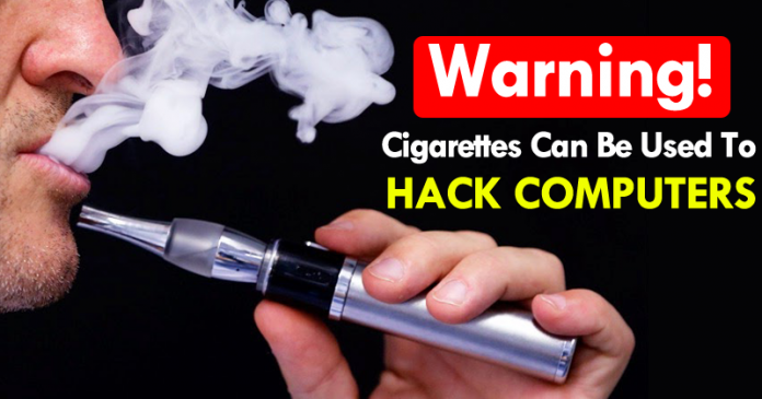 Warning! Cigarettes Can Be Used To Hack Computers