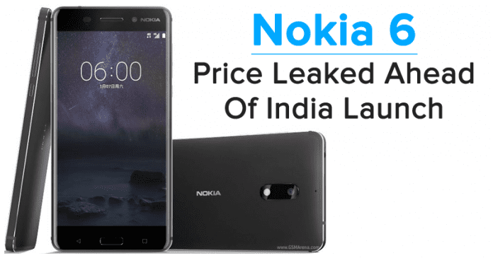 Nokia 6 Price In India Leaked Before Launch!
