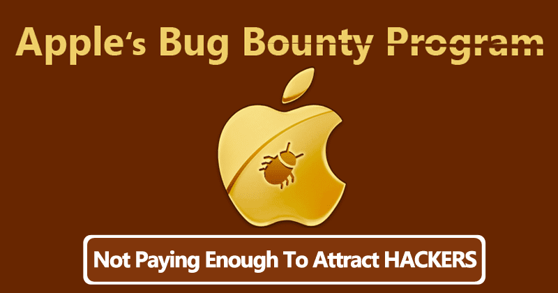 Apple's Bug Bounty Program Not Paying Enough To Attract HACKERS