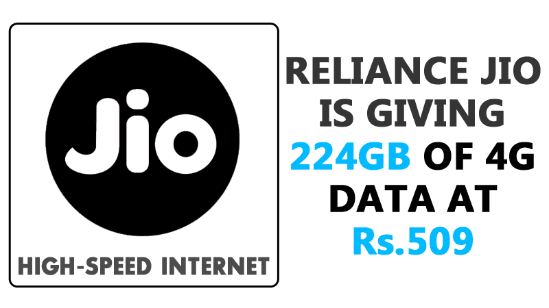 Reliance Jio Is Giving 224GB Of 4G Data At Rs.509