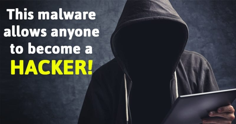 This $7 Malware Allows Anyone To Become A Hacker!