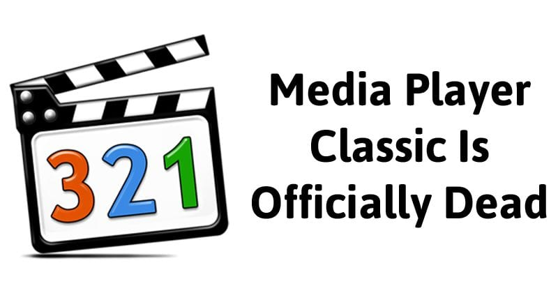 Media Player Classic Is Officially Dead