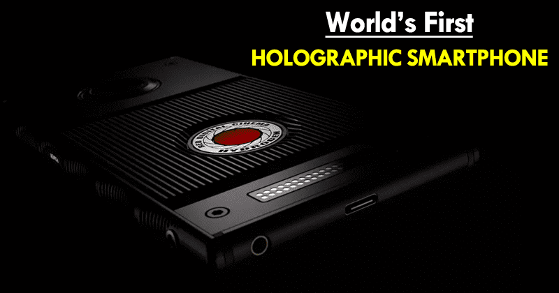 Meet The World's First Holographic Smartphone