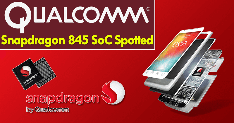 Qualcomm Lists The Snapdragon 845 In Its Patent Documents