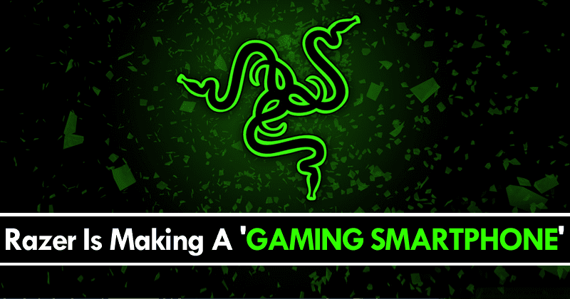 Razer Is Making A 'Gaming Smartphone' For Hardcore Gamers