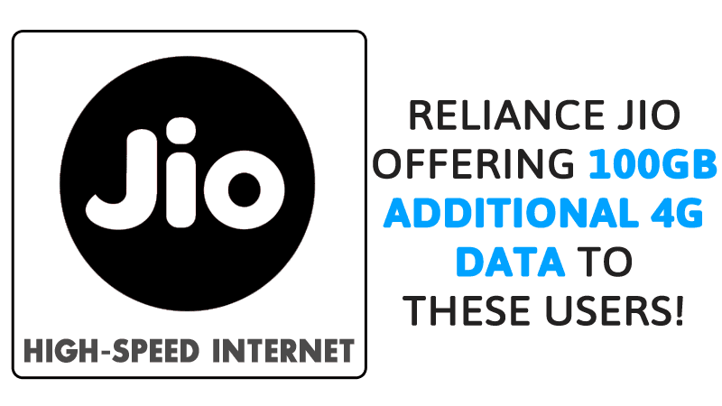 Reliance Jio Is Offering 100GB Additional 4G Data To These Users!