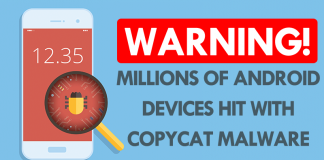 WARNING! Millions Of Android Devices Hit With CopyCat Malware