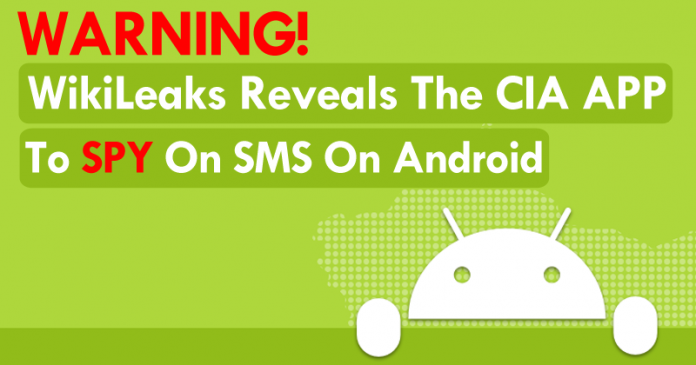WikiLeaks Reveals The CIA App To Spy On SMS On Android
