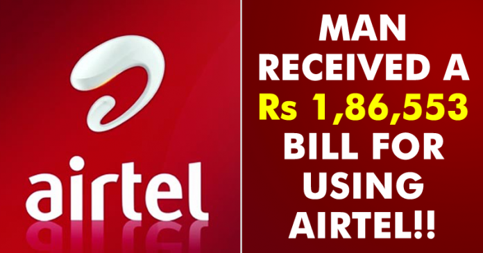This Man Received a Rs 1,86,553 Bill For Using Airtel, He Has No Idea Why