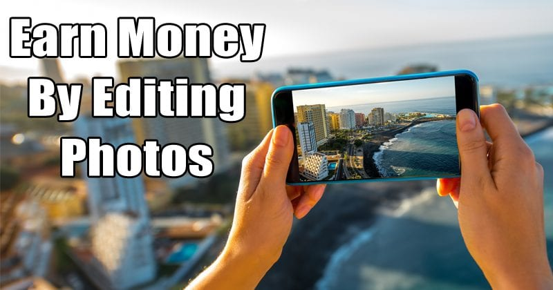 Here's How You Can Earn Money By Editing Photos Through This App