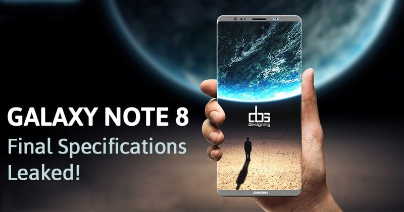 Samsung Galaxy Note 8 Final Specifications Leaked!