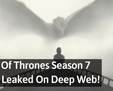 Game Of Thrones Season 7 Finale Episode Leaked On Deep Web!