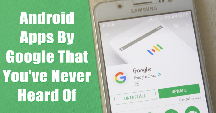 5 Amazing Android Apps By Google That You've Never Heard Of
