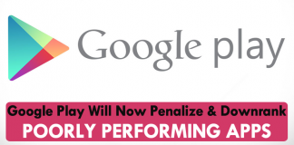 Google Play Will Now Penalize And Downrank Poorly Performing Apps