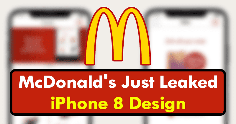 McDonald's Just Leaked iPhone 8 Design & Release Date Secret