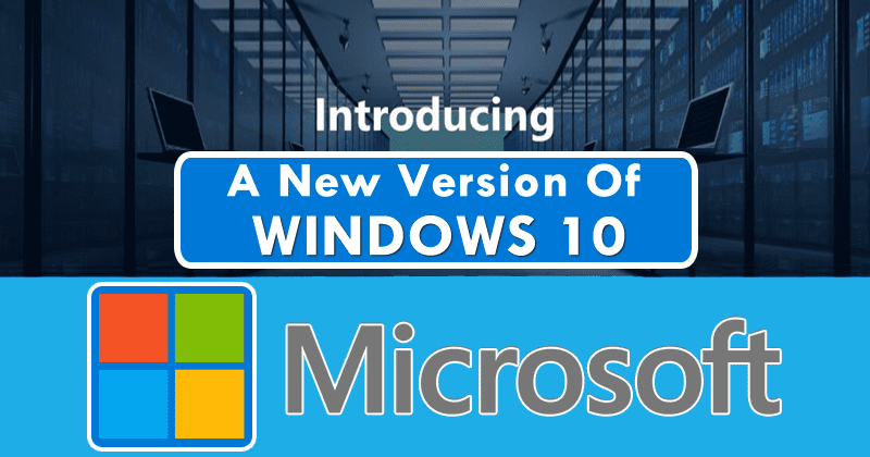 Microsoft Announces A New Version Of Windows 10