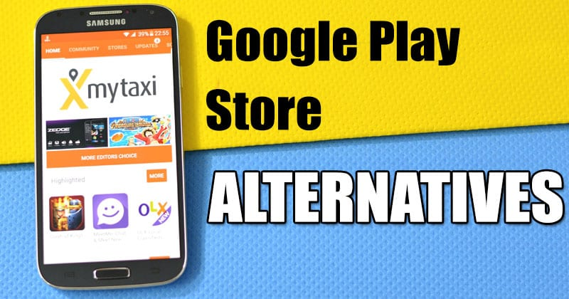 10 Best Google Play Store Alternatives for Android 2019