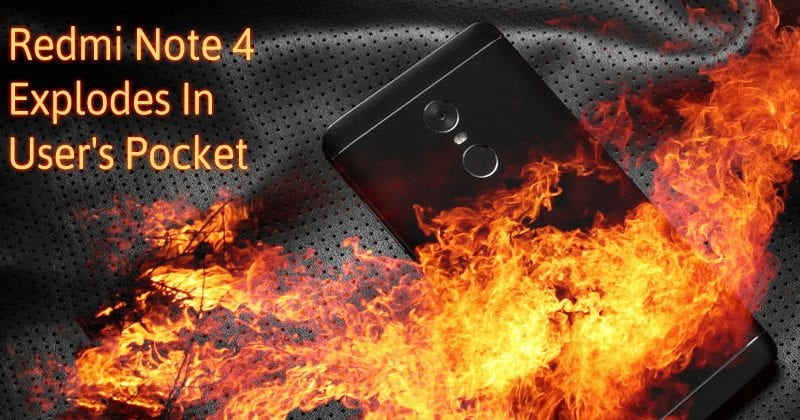 Xiaomi Redmi Note 4 Explodes In User's Pocket