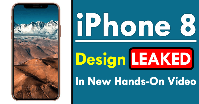iPhone 8 Design Leaked In New Hands-On Video
