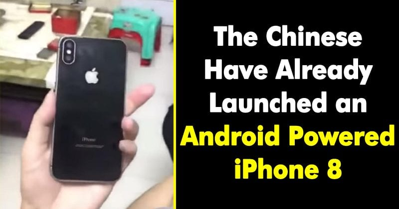 The Chinese Have Already Launched iPhone 8 - Powered By Android!