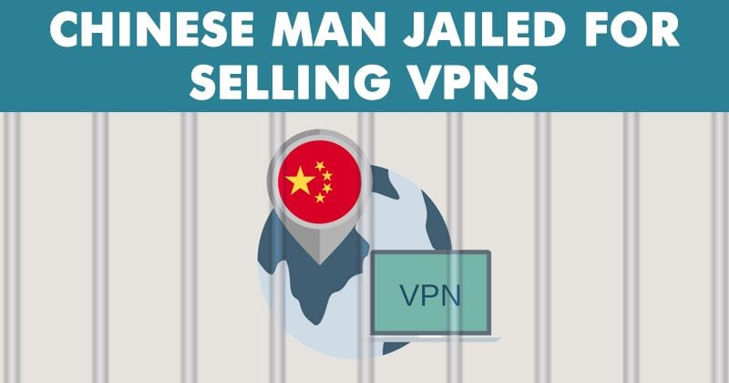 A Young Chinese Man Jailed For Selling VPNs