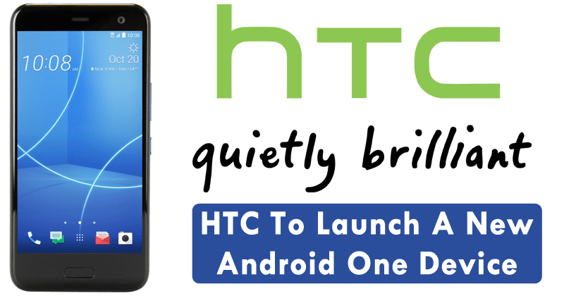 After Xiaomi And Motorola, HTC To Launch A New Android One Device