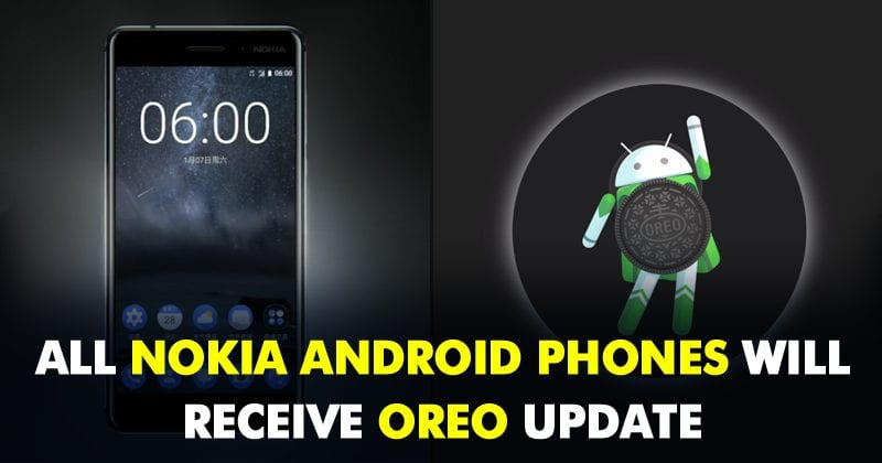 All Nokia Smartphones Will Receive Android 8.0 Oreo Update