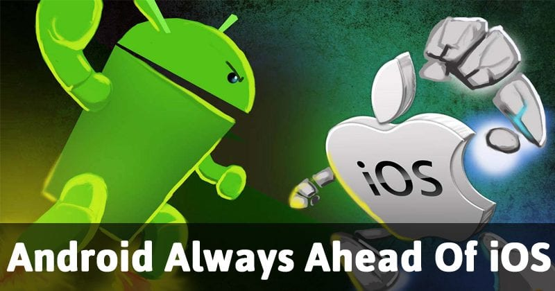 Android Always Ahead Of iOS And iPhone With Innovation