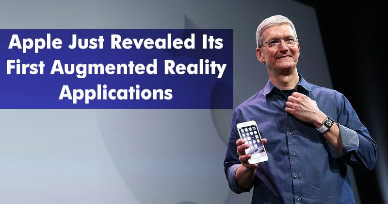 Apple Just Revealed Its First Augmented Reality Applications