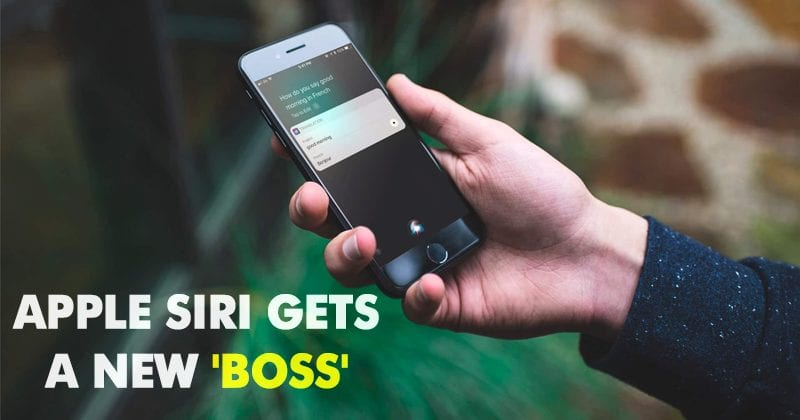 Apple's Siri Team Gets A Brand-New BOSS