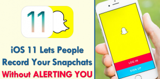 BEWARE! iOS 11 Lets People Record Your Snapchats Without Alerting You