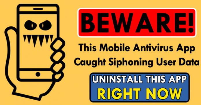 Beware! This Mobile Antivirus App Caught Siphoning User Data