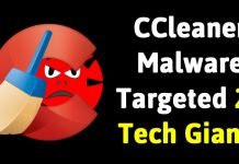 CCleaner Malware Targeted 20 Tech Giants Including Intel, Microsoft, Samsung And More